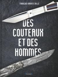 François-Xavier Salle - Des couteaux et des hommes.
