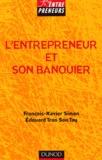 François-Xavier Simon et Edouard Tran Son Tay - L'entrepreneur et son banquier.
