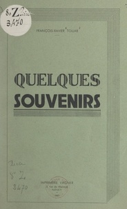 François-Xavier Tollab - Quelques souvenirs.