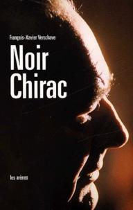 François-Xavier Verschave - Noir Chirac - Secret et impunité.