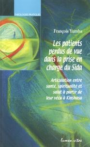 François Yumba - Les patients perdus de vue dans la prise en charge du Sida - Articulation entre santé, spiritualité et salut à partir de leur vécu à Kinshasa.