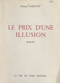 François Zabatta - Le prix d'une illusion.