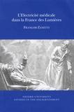 François Zanetti - L'électricité médicale dans la France des Lumières.