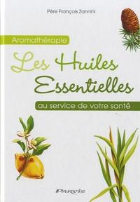 François Zannini - L'aromathérapie au service de votre santé.