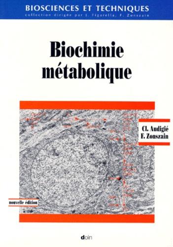 François Zonszain et Claude Audigié - Biochimie métabolique.