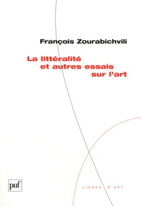 François Zourabichvili - La littéralité et autres essais sur l'art.