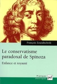 François Zourabichvili - Le conservatisme paradoxal de Spinoza. - Enfance et royauté.