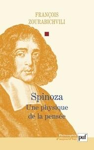 François Zourabichvili - Spinoza - Une physique de la pensée.