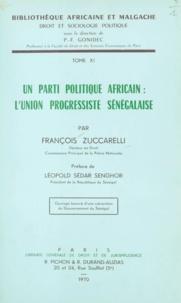 François Zuccarelli et Léopold Sédar Senghor - Un parti politique africain, l'Union progressiste sénégalaise.