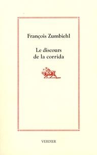 François Zumbiehl - Le discours de la corrida.