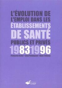 Françoise Acker et Léna Pennognon - L'évolution de l'emploi dans les établissements de santé publics et privés 1983-1996.