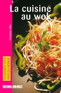 Françoise Alby - La cuisine au wok.