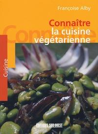 Françoise Alby - La cuisine végétarienne.