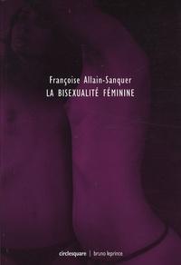 Françoise Allain-Sanquer - La bisexualité féminine.