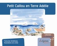 Françoise Amelineau et  Limilo - Petit caillou en Terre Adélie.