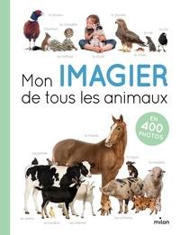 Françoise Ancey - Mon imagier de tous les animaux - En 400 photos.