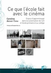 Françoise Archat-Tatah - Ce que l'école fait avec le cinéma - Enjeux d'apprentissage dans la scolarisation de l'art à l'école primaire et au collège.