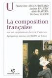 Françoise Argod-Dutard - La composition française sur un ou plusieurs textes d'auteurs - Agrégations internes et CAERPA de lettres.