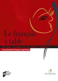 Françoise Argod-Dutard - Le français à table - Huitièmes Rencontres de Liré.