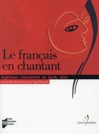 Françoise Argod-Dutard - Le français en chantant - Septièmes rencontres de Liré, 2014.