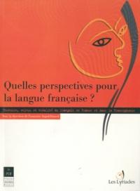 Françoise Argod-Dutard - Quelles perspectives pour la langue française ? - Histoire, enjeux et vitalité du français en France et dans la Francophonie.