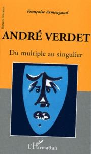 Françoise Armengaud - André Verdet - Du multiple au singulier.