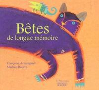 Françoise Armengaud et Martine Bourre - Bêtes - De longue mémoire.