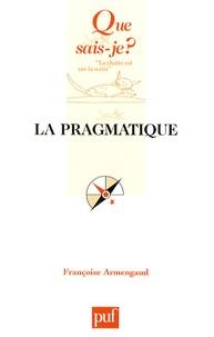 Françoise Armengaud - La pragmatique.