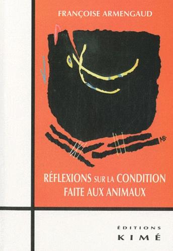 Françoise Armengaud - Réflexions sur la condition faite aux animaux.