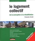 Françoise Arnold - Le logement collectif - De la conception à la réhabilitation.