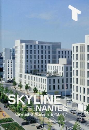 Françoise Arnold - Skyline, Nantes - Cirmad et ateliers 2-3-4.