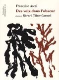 Françoise Ascal - Des voix dans l'obscur.