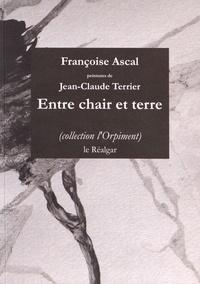 Françoise Ascal - Entre chair et terre.