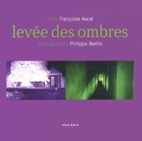 Françoise Ascal et Philippe Bertin - Levée des ombres.