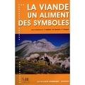 Françoise Aubaile et Mireille Bernard - La viande - Un aliment, des symboles.