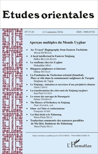 Françoise Aubin et Marie-Paule Hille - Etudes orientales N° 27-28, 1-2 semest : Aperçus multiples du monde uyghur.