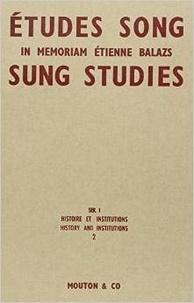 Françoise Aubin et Gérard Aubin - Etudes Song/Sung Studies : in memoriam Etienne Balazs - Tome 2.