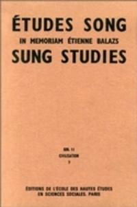 Françoise Aubin - Etudes Song/Sung Studies : in memoriam Etienne Balazs - Tome 3, civilisation.