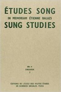 Françoise Aubin - Etudes Song/Sung Studies : in memoriam Etienne Balazs - Tome 2, civilisation.
