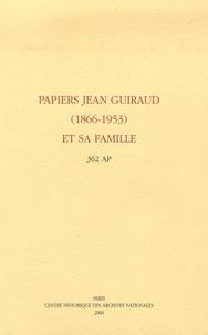 Françoise Aujogue - Papiers Jean Guiraud (1866-1953) et sa famille - Répertoire numérique détaillé 362 AP 1-242.