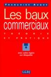 Françoise Auque - LES BAUX COMMERCIAUX. - Théorie et pratique, avec disquette PC.