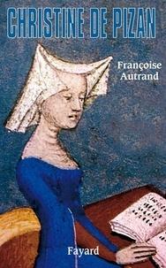 Françoise Autrand - Christine de Pizan.