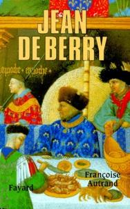 Françoise Autrand - Jean de Berry.