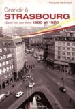 Françoise Bachmann - Grandir à Strasbourg dans les années 1960 et 1970.