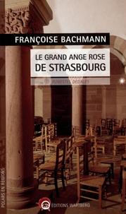 Françoise Bachmann - Le grand ange rose de Strasbourg - Funestes dédales.