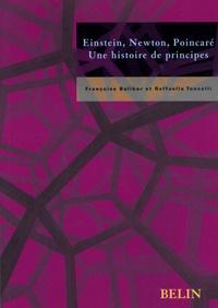 Françoise Balibar et Raffaella Toncelli - Einstein, Newton, Poincaré - Une histoire de principes.
