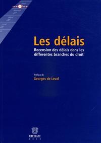 Georges de Leval et Françoise Baltus - Les délais - Recension des délais dans les différentes branches du droit.