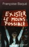 Françoise Baqué - Exister le moins possible.
