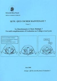 Françoise Barachet et Jean-François Bilgot - QCM : que cocher maintenant ? - Tome 2, Le questionnaire à choix multiple? Un outil complémentaire d'évaluation au collège et au lycée.