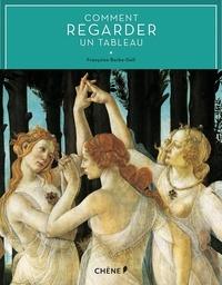 Françoise Barbe-Gall - Comment regarder un tableau.